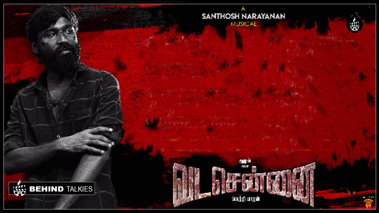Photo of Dhanush 'Vadachennai' All Original Track Has Been Out…Take A Look..!