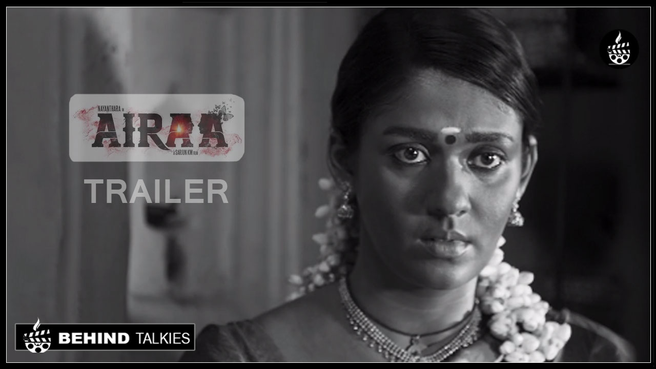 Photo of Lady Super Star Nayanthara's Airaa Official Trailer.!